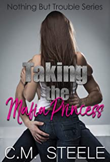 Taking the Mafia Princess (Nothing but Trouble  Book 2)