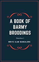 A Book of Barmy Broodings (Omnibus 1)