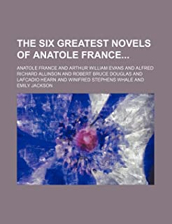 The Six Greatest Novels of Anatole France