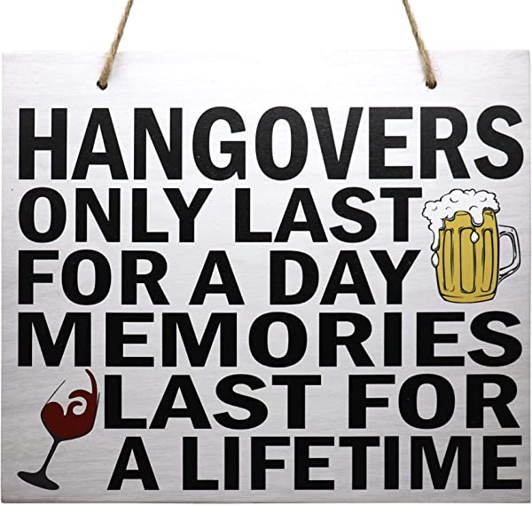 JennyGems Hangovers Only Last For A Day Memories Last For A Lifetime Funny Bar Sign Mancave SheShed Humorous Decor Bar Humor Art Fun Pub Decoration Funny Alcohol Bar Signs Beer Signs