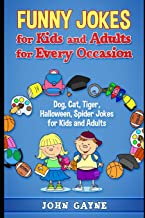 Funny Jokes for Kids and Adults for Every Occasion: Dog, Cat, Tiger, Halloween, Spider Jokes for Kids and Adults