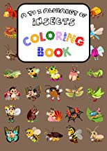 A to Z Alphabet of Insects Coloring Book: Colouring Fun and Alphabet Practice Combined, for Preschool and Kindergarten Boy...