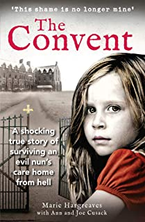 The Convent: A shocking true story of surviving the care home from hell