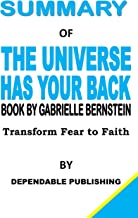 Summary of The Universe has Your Back Book by Gabrielle Bernstein: Transform Fear to Faith
