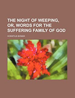 The Night of Weeping, Or, Words for the Suffering Family of God