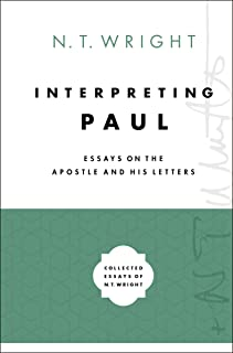 Interpreting Paul: Essays on the Apostle and His Letters (Collected Essays of N. T. Wright)