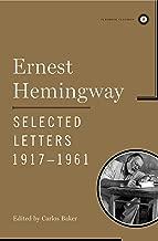 Ernest Hemingway Selected Letters 1917-1961 (Scribner Classics)