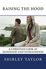 Raising the Hood: A Christian Look at Manhood and Womanhood Kindle Edition
