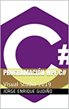 Programación WPF C#: Visual Studio 2019 (Spanish Edition)