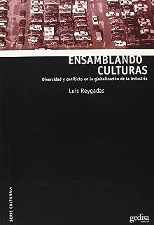Ensamblando culturas/ Joining cultures: Diversidad Y Conflicto En La Globalizacion De La Industria/ Diversity and Conflict in the Industry Globalization (Serie Culturas) (Spanish Edition)