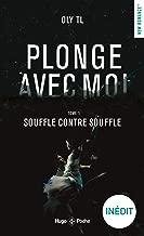 Plonge avec moi - tome 1 Souffle contre souffle (French Edition)
