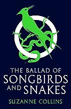 The Ballad of Songbirds and Snakes (the blockbuster, bestselling Hunger Games novel) (A Hunger Games Novel) (The Hunger Ga...