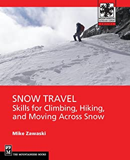 Snow Travel: Climbing, Hiking and Crossing Over Snow