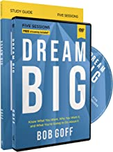 Dream Big Study Guide with DVD: Know What You Want, Why You Want It, and What You're Going to Do About It