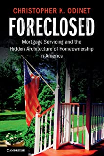 Foreclosed: Mortgage Servicing and the Hidden Architecture of Homeownership in America