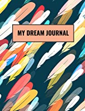 My Dream Journal: Daily Dream Journal and Tracking Notebook Gifts for Men And Women. My Dream Journal and Dream Definition...