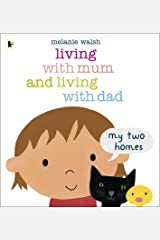 Living with Mum and Living with Dad: My Two Homes Paperback
