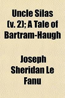 Uncle Silas (Volume 2); A Tale of Bartram-Haugh