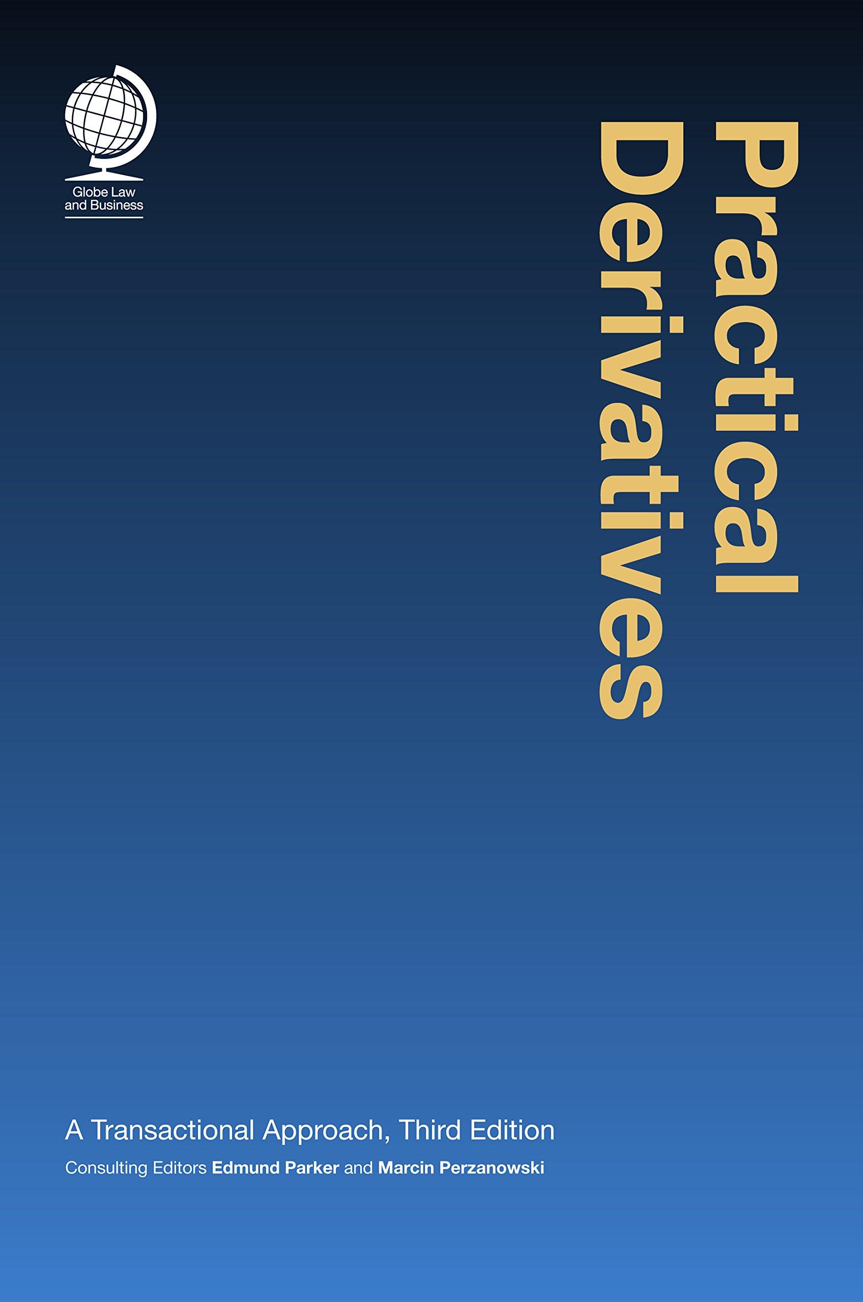 Practical Derivatives: A Transactional Approach, Third Edition
