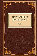 Just Write! Notizbuch: Vol. 3 Taschenbuch