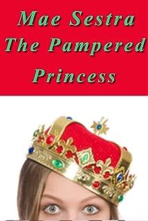 The Pampered Princess (Regressing Royals Book 1)