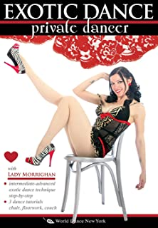 Exotic Dance - Private Dancer, with Lady M: An exotic dance how-to for pros and amateurs, includes complete lap dance training