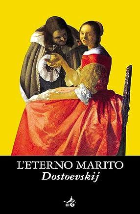 Leterno marito (Biblioteca Ideale Giunti)