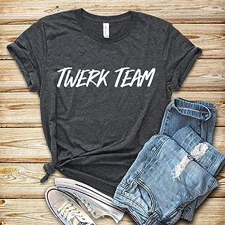 Twerk Team_ Shirt Tank Top Hoodie Dance Shirt Dancer Shirt Dancer Gift Dancing Dance T-Shirt Shirt for Dancer