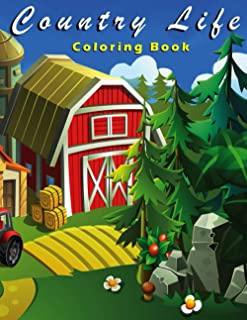Country Life: A Coloring Book for Adults Featuring Charming Farm Scenes and Animals
