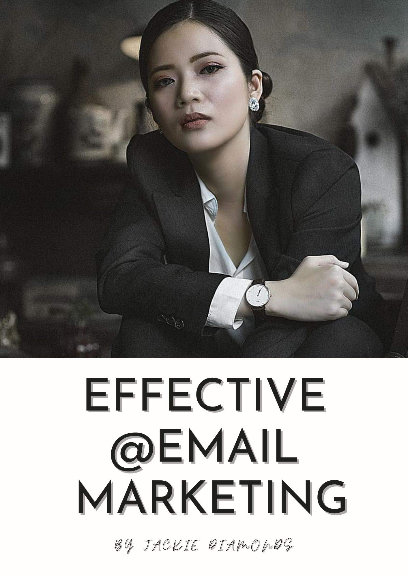 Effective Email Marketing: Simple Guide To Improve Your Business