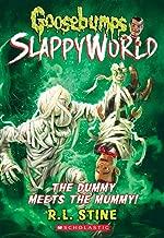 The Dummy Meets the Mummy! (Goosebumps SlappyWorld #8) (8)