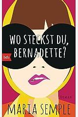 Wo steckst du, Bernadette?: Roman (German Edition) Kindle Edition