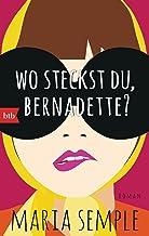Wo steckst du, Bernadette?: Roman (German Edition)
