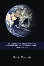 Traditional Theoretical Approaches in International Relations