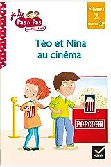Téo et Nina CP Niveau 2 - Téo et Nina au cinéma (Premières lectures Pas à Pas) Format Kindle