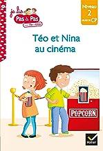 Téo et Nina CP Niveau 2 - Téo et Nina au cinéma (Premières lectures Pas à Pas)