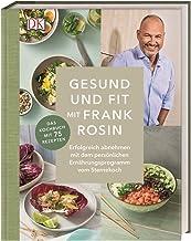 Gesund und fit mit Frank Rosin: Erfolgreich abnehmen mit dem