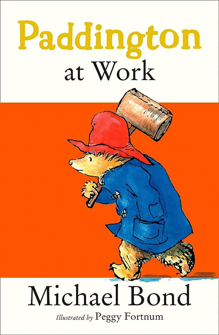 アフリカリスク鼻Paddington at Work (Paddington Bear Book 7) (English Edition)