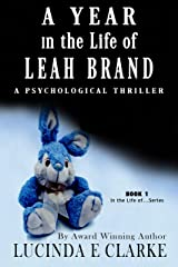 A Year in the Life of Leah Brand: A Psychological Thriller Kindle Edition