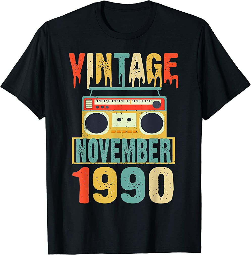 Birthday Vintage November 1990 T-shirt Classic Music Fans