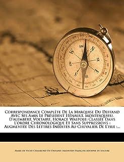 Best Correspondance Complète De La Marquise Du Deffand Avec Ses Amis Le Président Hénault, Montesquieu, D