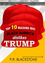 Top 10 Reasons Why Black America Dislikes Trump