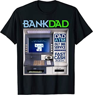 Bank of Dad ATM Funny T-Shirt