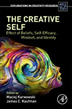 The Creative Self: Effect of Beliefs, Self-Efficacy, Mindset, and Identity (Explorations in Creativity Research)