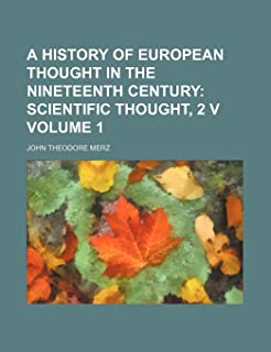 A History of European Thought in the Nineteenth Century Volume 1; Scientific Thought, 2 V