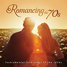Romancing The 70's: Instrumental Hits Of The 1970s