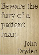 Mundus Souvenirs Beware The Fury of a Patient Man. Quote by John Dryden, Laser Engraved on Wooden Plaque - Size: 8