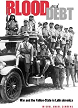 Blood and Debt: War and the Nation-State in Latin America
