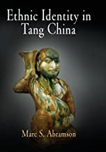 Ethnic Identity in Tang China (Encounters with Asia)