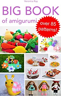 Big Book of Amigurumi. Over 85 patterns!